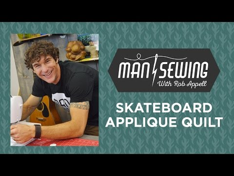 Skateboard Applique:  Applique Quilt Tutorial for Beginners with Rob Appell of Mansewing