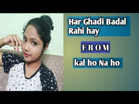 har-ghadi-badal-rahi-hai-roop-zindegi-/-kal-ho-na-ho-/-by-nandita