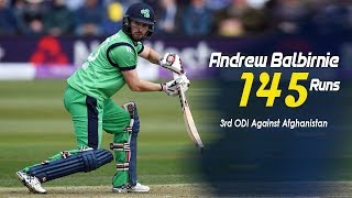 Andrew Balbirnie's 145 Run Against Afghanistan || 3rd ODI || Afghanistan vs Ireland in India 2019