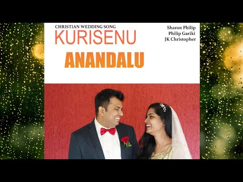 "Christian Wedding Song ""KURISENU ANANDHALU""| Philip&Sharon |JK Christopher | Parishuddha Parinayam"