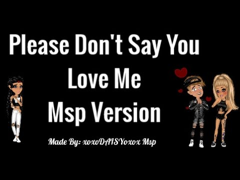 Please Don't Say You Love Me ~ Msp Version