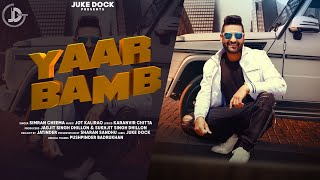 Yaar Bamb : Simran Cheema (Official Song) Karanvir Chitta   Latest Punjabi Songs 2019   Juke Dock
