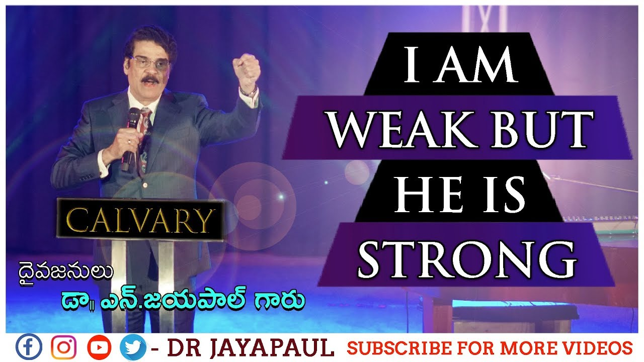 I am weak but HE is strong | Manna Manaku 364 | Telugu Christian Message | Dr Jayapaul