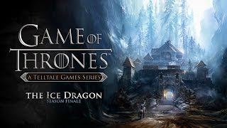 Game of Thrones - Full Episode 6: The Ice Dragon Walkthrough 60FPS HD [No Commentary]