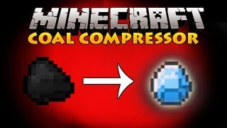 Minecraft Mods - Coal Compressor (Change Coal To Diamonds!!)