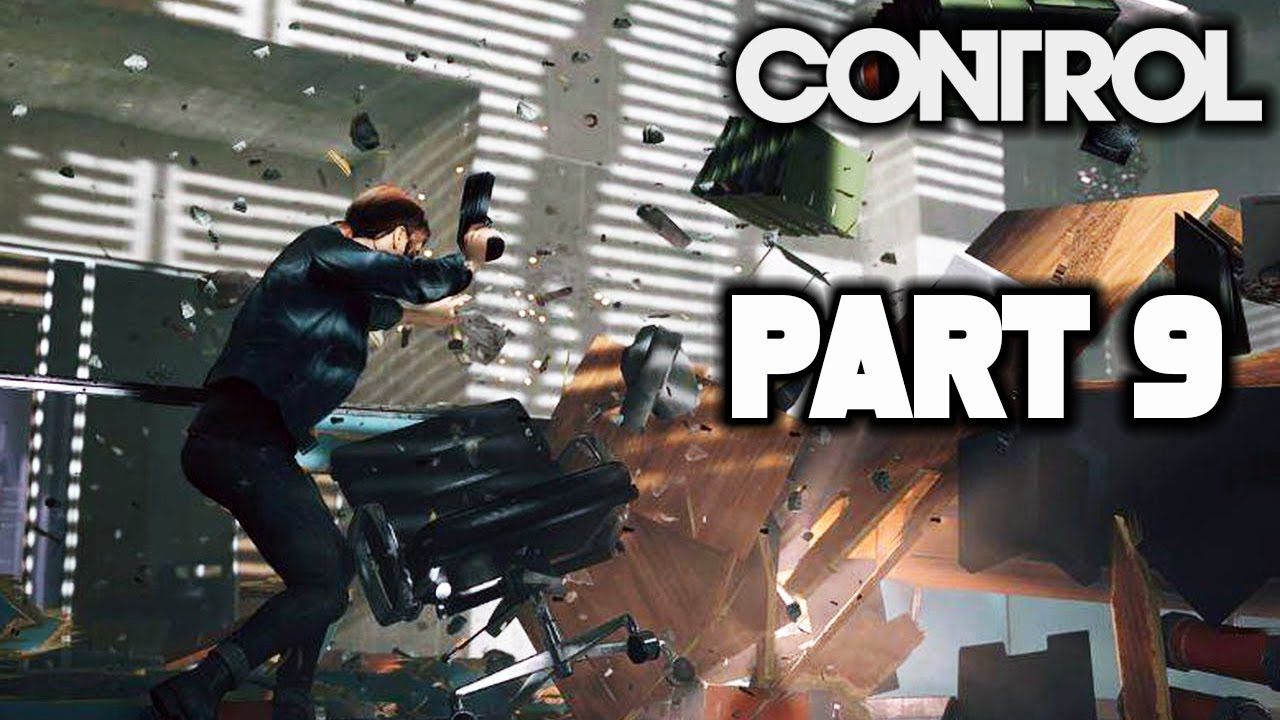 CONTROL Gameplay Walkthrough Part 9 ...