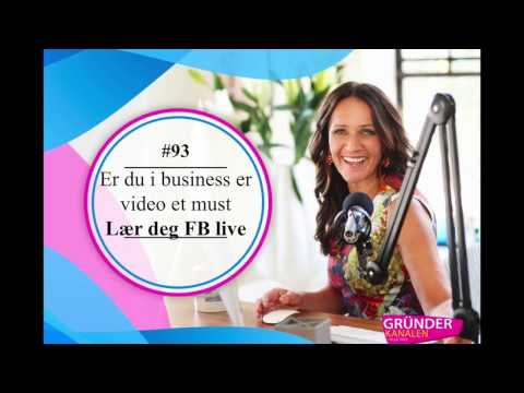 93. Er du i business er video et must – lær deg Facebook LIVE