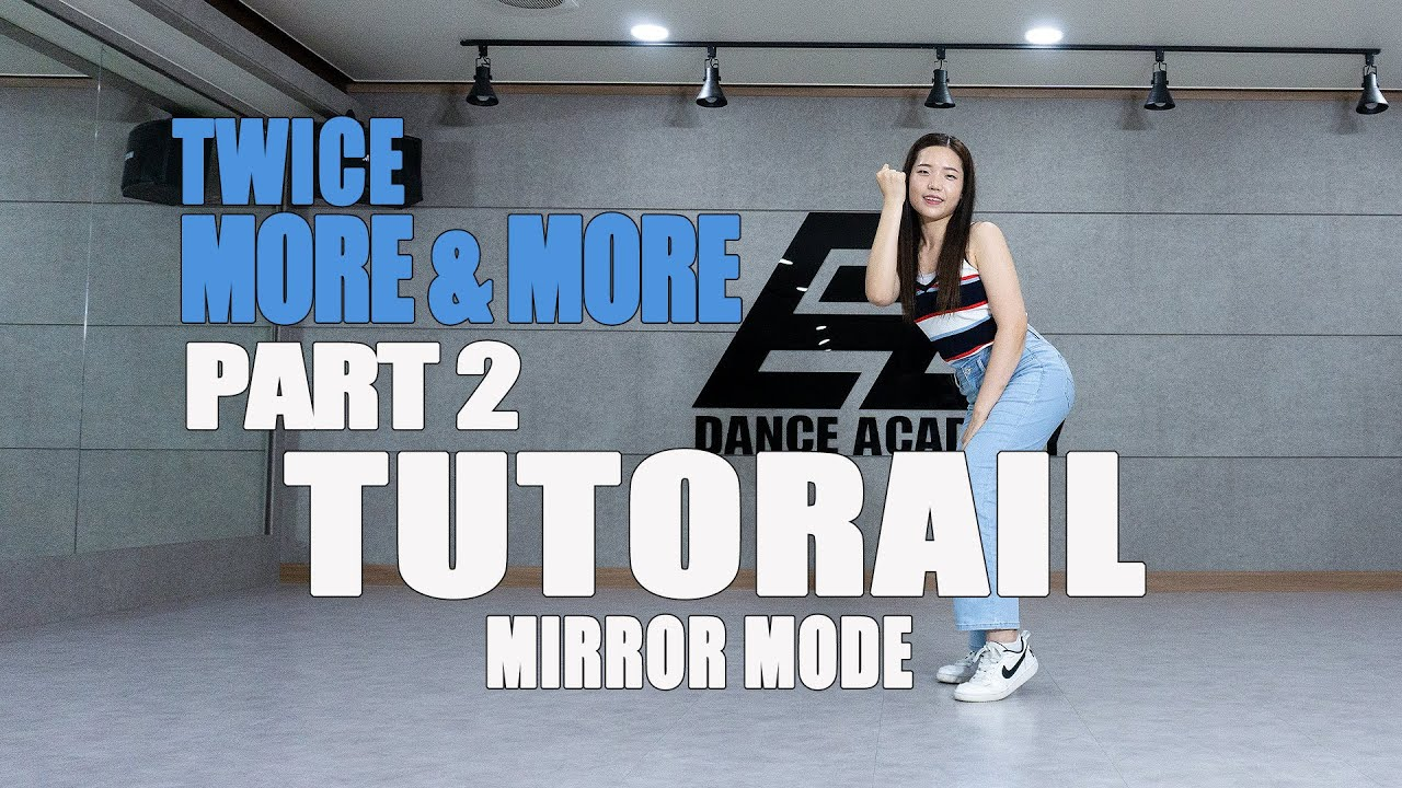 "[Tutorial] TWICE (트와이스)""More & More""_Mirror(거울모드)_Part 2 (2절)"