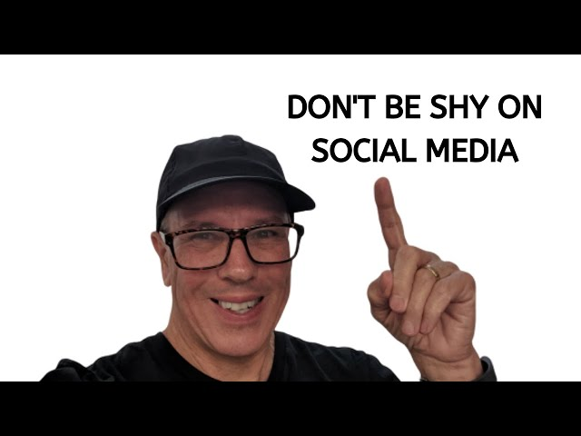 Don't Be Shy on Social Media