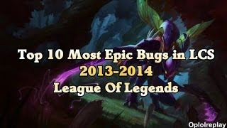 Top 10 Most Epic Bugs In LCS 2013-2014 - League Of Legends