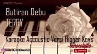 Download lagu Terry - Butiran Debu Karaoke Akustik Versi Higher Keys