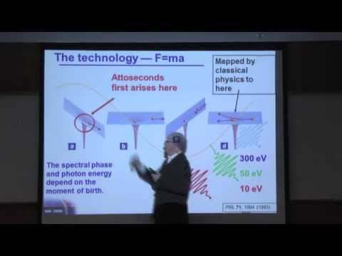 Generation and Measurement of Attosecond Pulses - Paul Corkum - Technion lecture