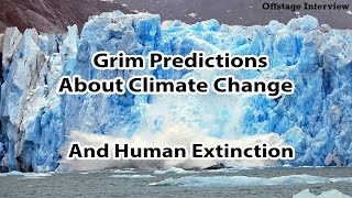 Grim Predictions About Climate Change And Human Extinction