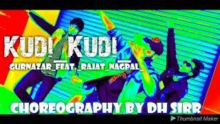 Kudi Kudi Hip Hop Dance Choreography by DH SIRR Gurnazar feat Rajat Nagpal Sahaj Singh Avanti