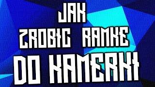 Jak zrobic RAMKE do KAMERKI? | Poradnik GIMP 2 | #4