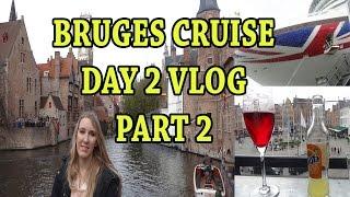 P&O Azura Bruges Cruise Day 2 Vlog | Part 2
