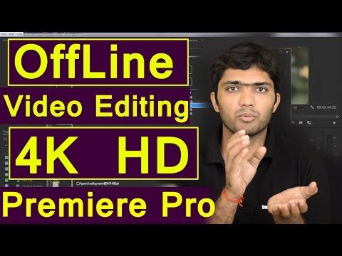 #EP-23 HD/4k Video Edit Even Slow Computer/Offline Editing in adobe Premiere Pro