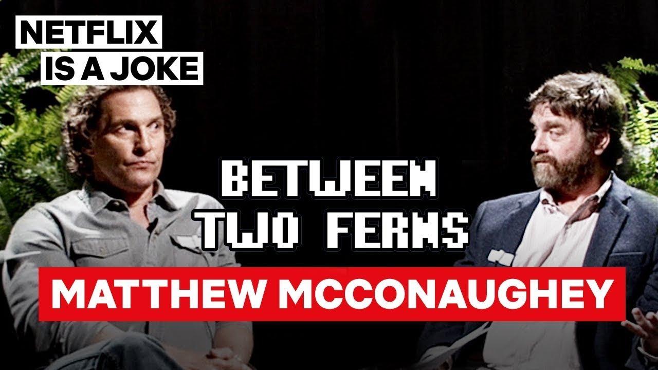 Download Matthew McConaughey: Between Two Ferns with Zach Galifianakis | Netflix Is A Joke