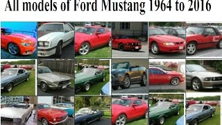 All models of Ford Mustang Since 1964 to 2016