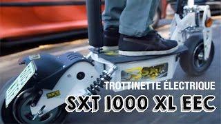 SXT XL 1000 EEC | Trottinette électrique homologuée route