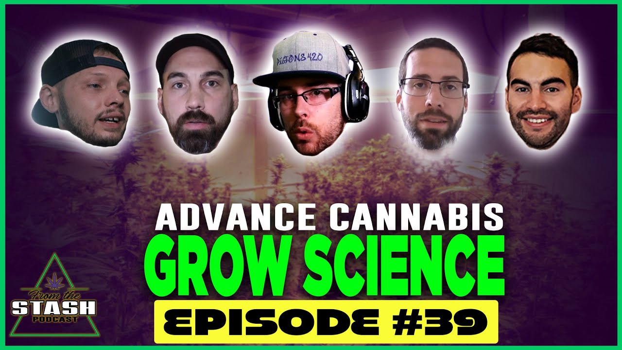 Advanced Grow Science w/ George C. Murray & Nate Lipton@Growers Network - From the Stash Ep. 39