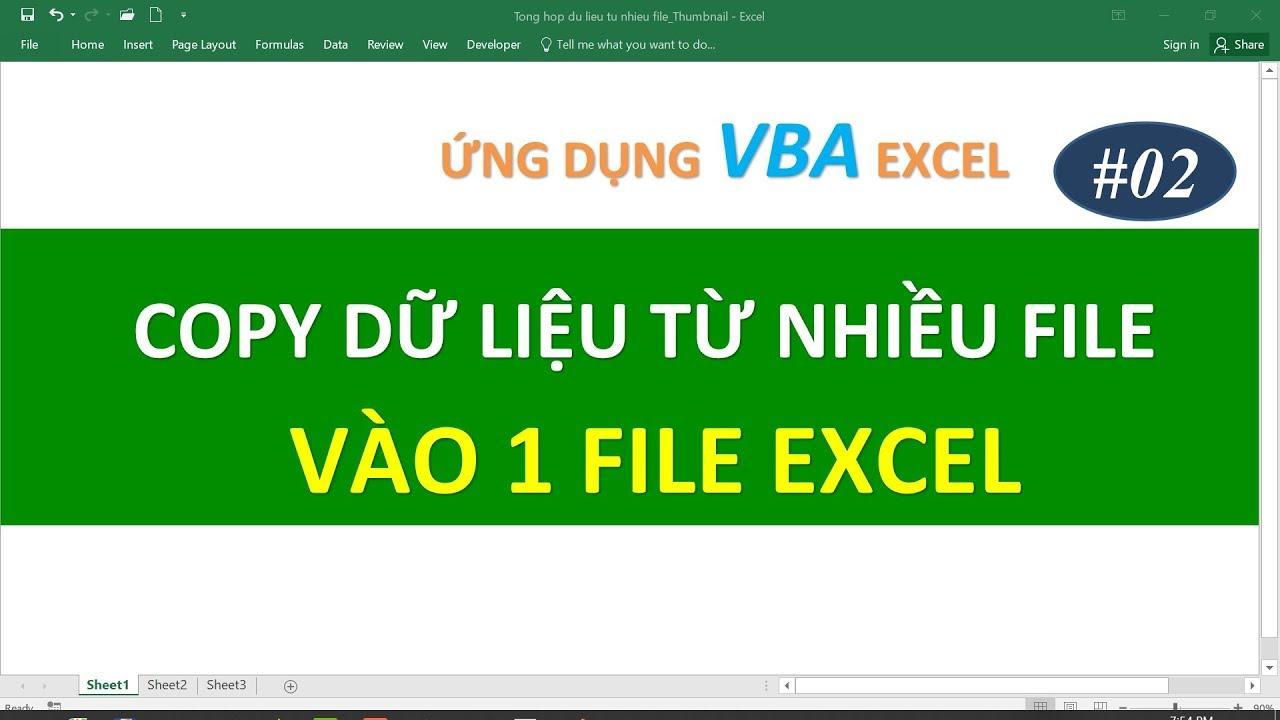 Ứng Dụng VBA Excel | Bài 02 Tổng hợp dữ liệu từ nhiều file vào 1 file Excel