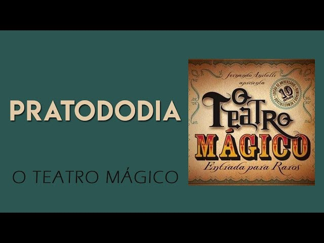 pratododia teatro magico