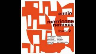 Ennio Morricone Remixes - Mucchio Selvaggio [From My Name Is Nobody]