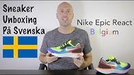 6e93d94f922b Sneaker Unboxing På Svenska - Nike Epic React Belgium - Mr Stoltz 2018 -  Duration  6 minutes
