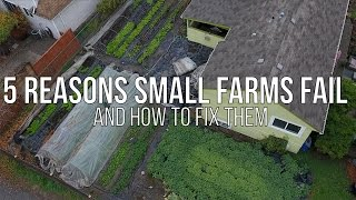 FIVE REASONS SMALL FARMS FAIL!!