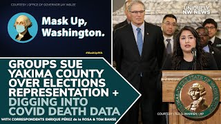 Groups Sue Yakima County Over Elections Representation + Digging Into COVID-19 Death Data