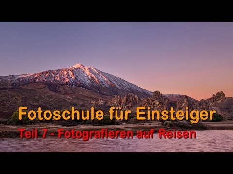 Fotoschule für Einsteiger - Teil 7 - Reisefotografie I - Full HD 1080p