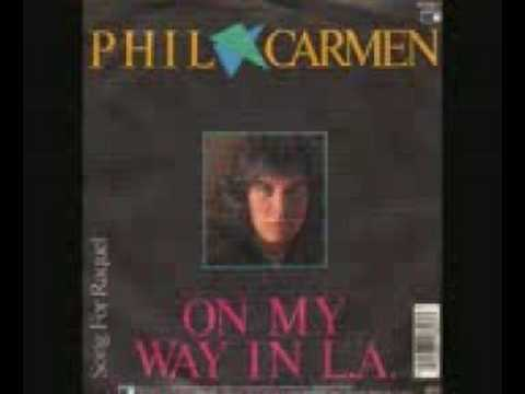 On my way in LA Phil Carmen The Orginal Song