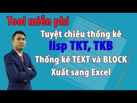 Lisp TKT, TKB, TE: Thống kê Text, Block và xuất bảng sang Excel