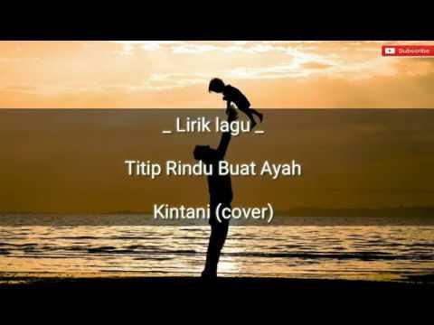 """Kintani (cover) - Titip Rindu Buat Ayah """"lirik"""""""