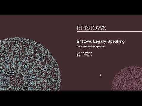 Bristows Legally Speaking!   Data protection updates - 26 October 2017