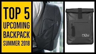 Top 5 upcoming travel backpack summer 2018 | Best waterproof backpack & backpacks for men