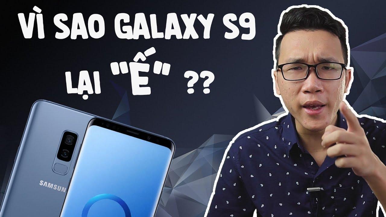 Lý do vì sao Galaxy S9 bị ế