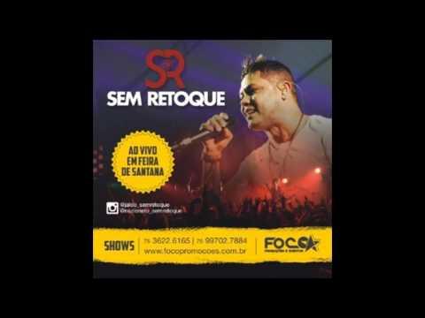SEM RETOQUE 2016 CD COMPLETO MUSICAS NOVAS