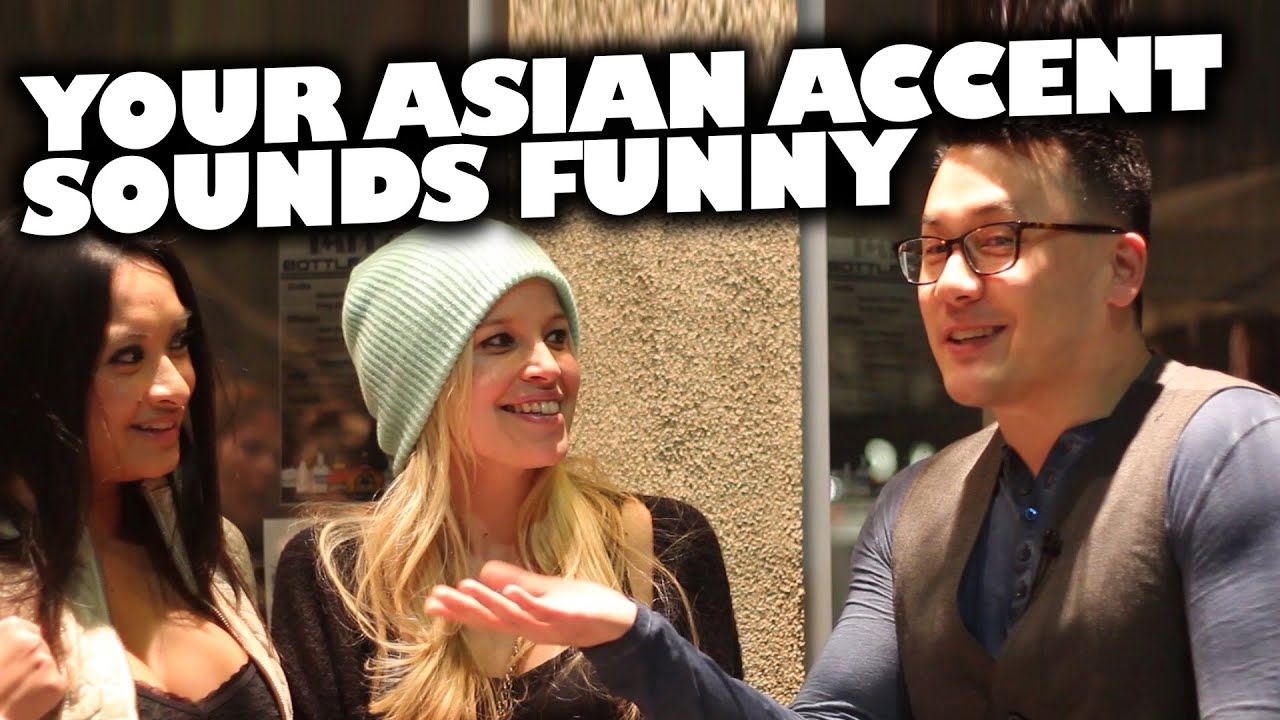 Your Asian Accent Sounds Funny (sketch comedy)
