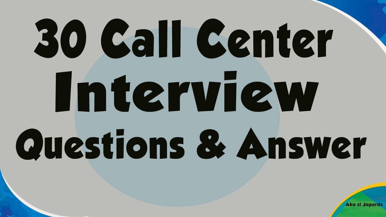 30 Call Center Interview Questions and Answers - Call ...