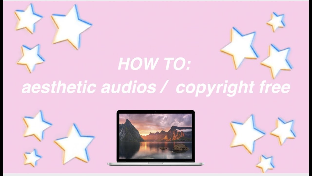 HOW TO: AESTHETIC MUSIC/AUDIO FOR YOUR YOUTUBE VIDEOS / 2019
