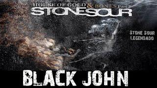 Stone Sour - Black John (Tradução)