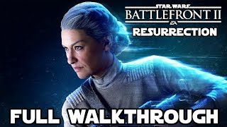 Star Wars Battlefront 2 RESURRECTION Full Walkthrough (PS4 Pro) No Commentary @ 1080p (60ᶠᵖˢ) HD ✔