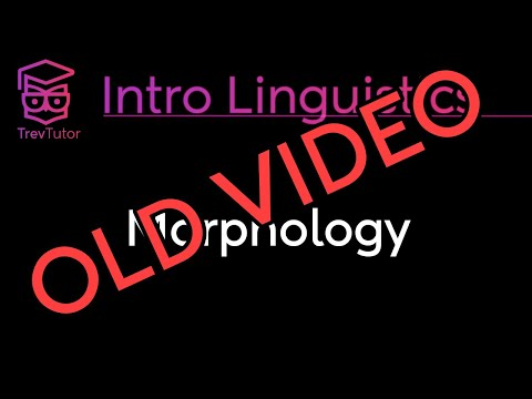 [Introduction to Linguistics] (OLD) Derivational and Inflectional Morphemes, Morphological Changes
