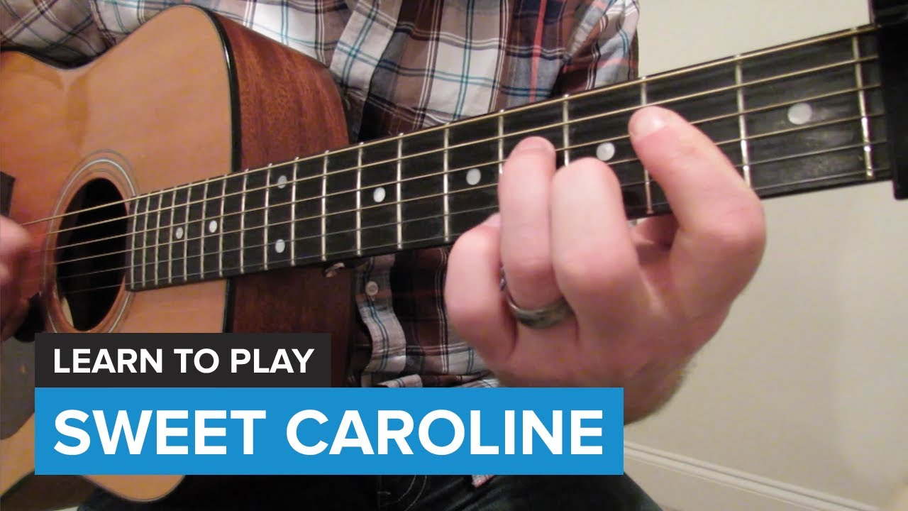 How To Play Sweet Caroline By Neil Diamond Guitar Chords Lesson