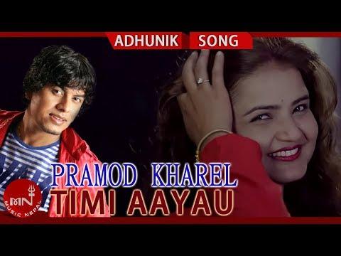 Pramod Kharel's Timi Aayau Ft. Saroj Amgai & Sajana Sapkota | New Nepali Adhunik Song 2075/2018