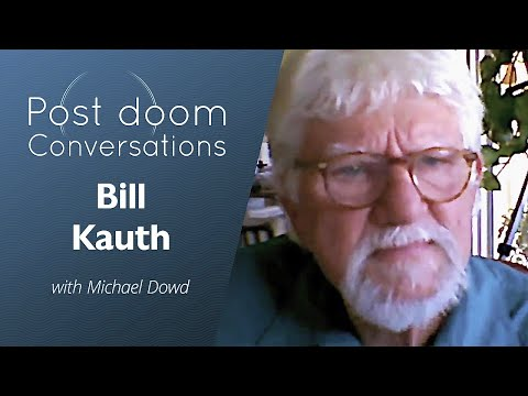 Bill Kauth: Post-doom with Michael Dowd (2019)