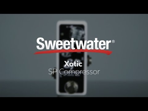 Xotic SP Compressor Pedal Review by Sweetwater
