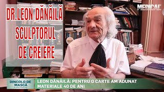 DINCOLO DE MASCĂ, cu Aneta Sîngeorzan și Academ. LEON DĂNĂILĂ